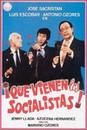 �Que Vienen los Socialistas!