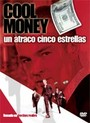 cool money: un atraco cinco estrellas