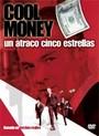 cool money: un atraco cinco estrellas