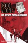 Cool Money. Un Atraco cinco Estrellas