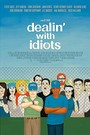 Dealin\' with Idiots
