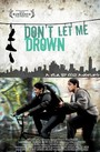 Don�t let me drown