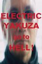 Electric yakuza, go to hell!
