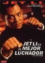 Jet Li es el mejor luchador