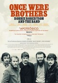 Once Were Brothers. Robbie Robertson and The Band