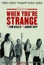 When you\'re strange