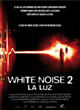 White noise 2: la luz