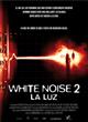 White noise 2: la luz