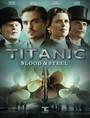 Ver Serie Titanic: Sangre y acero